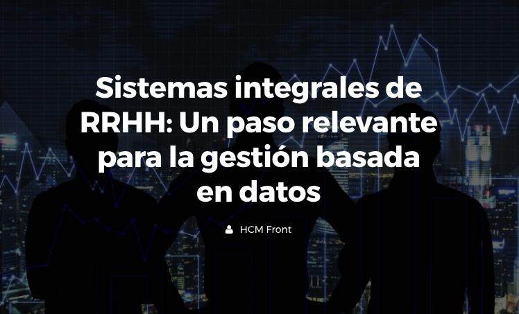 Sistemas integrales de RRHH: Un paso relevante para la gestión basada en datos